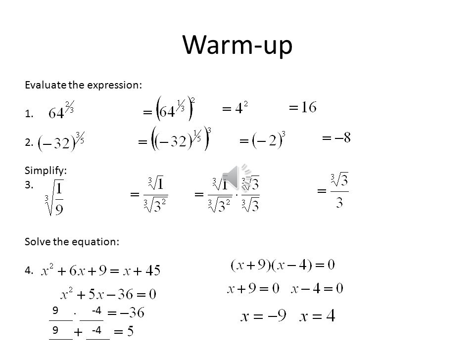 Warm-up Evaluate the expression: Simplify: 3.