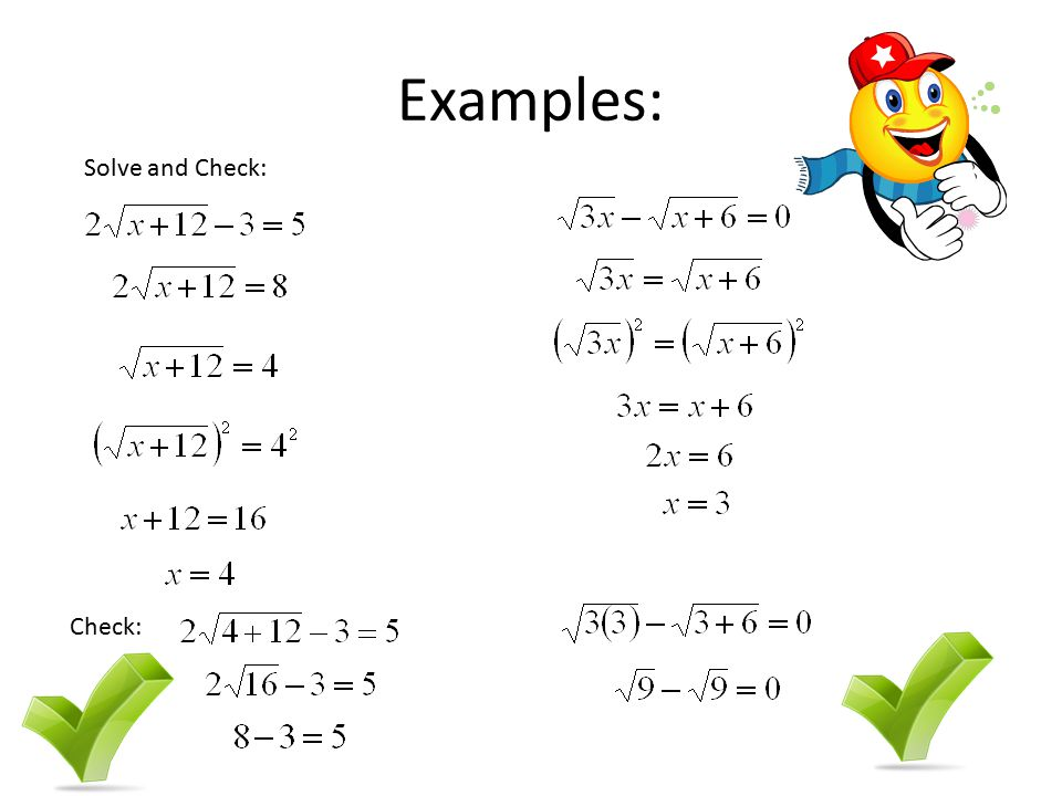 Examples: Solve and Check: Check: