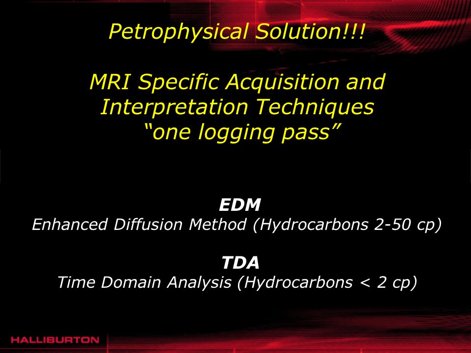 Petrophysical Solution!!! MRI Specific Acquisition and