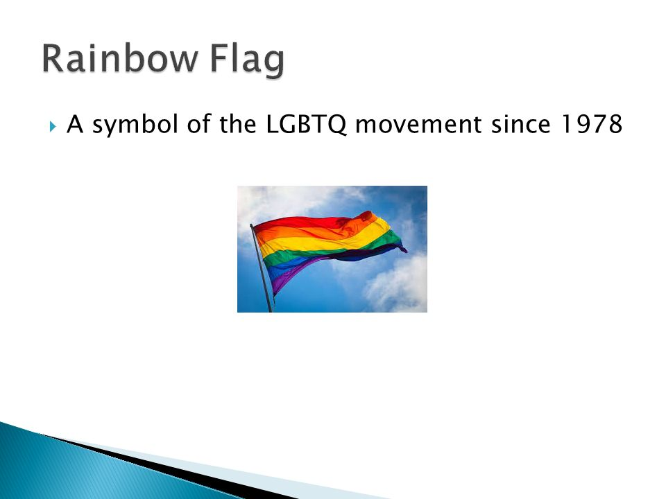 Rainbow Flag A symbol of the LGBTQ movement since 1978