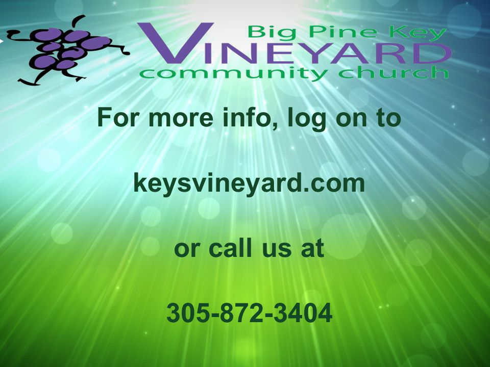 For more info, log on to keysvineyard.com or call us at