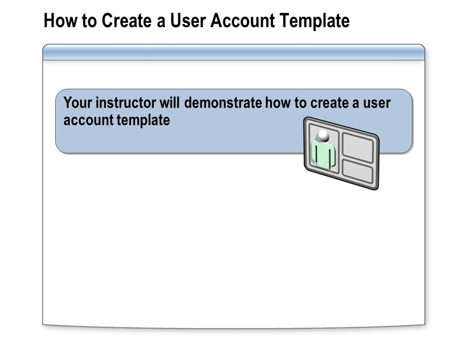 How to Create a User Account Template