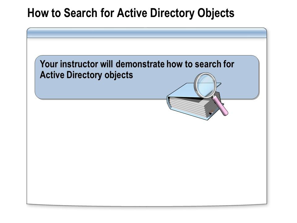 How to Search for Active Directory Objects