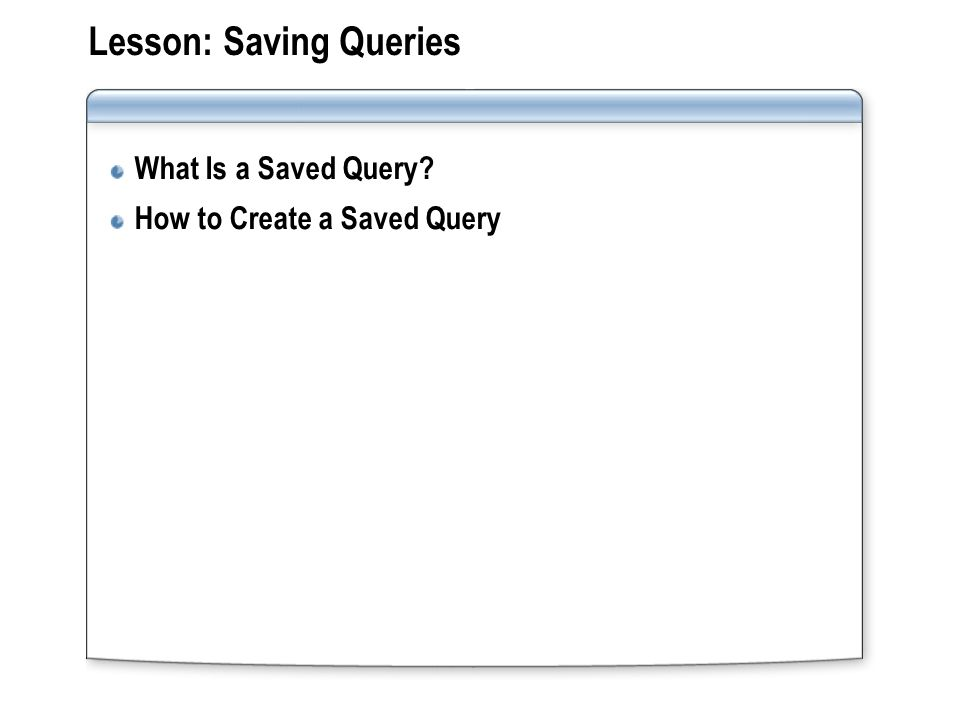 Lesson: Saving Queries
