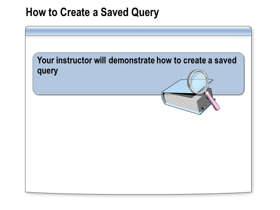 How to Create a Saved Query
