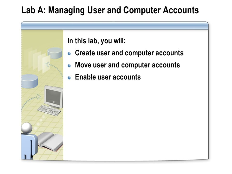 Lab A: Managing User and Computer Accounts