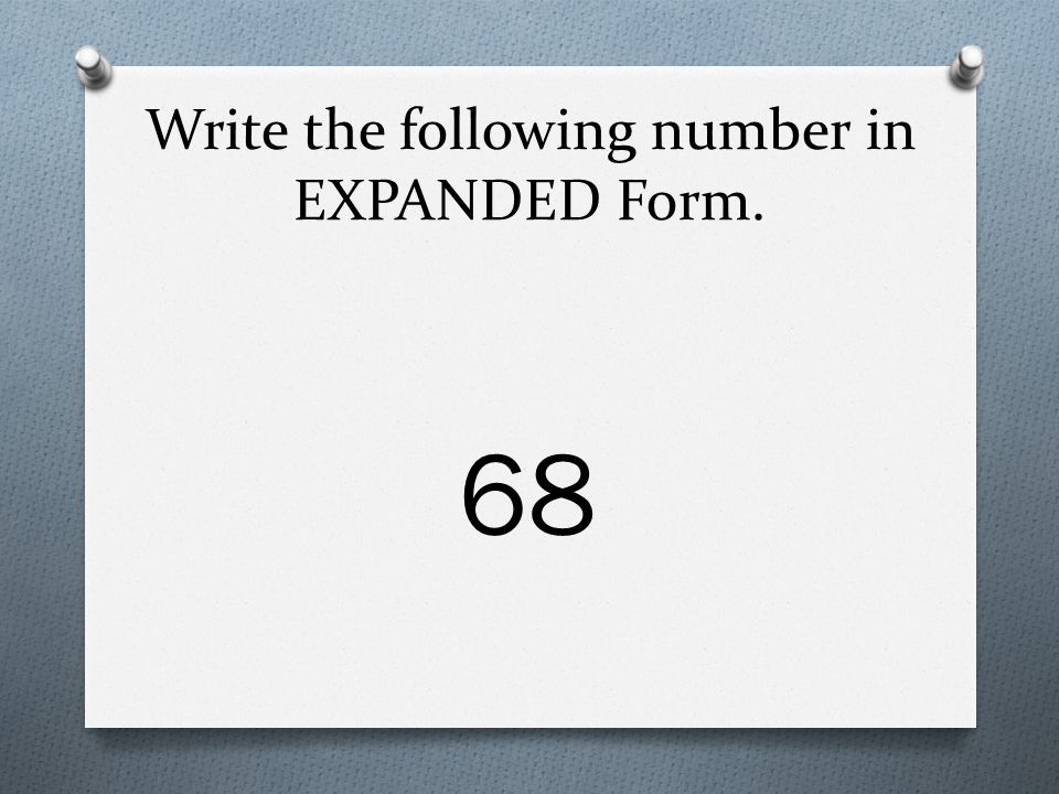 expanded form 68  Four Different Ways to Show a Number - ppt video online download