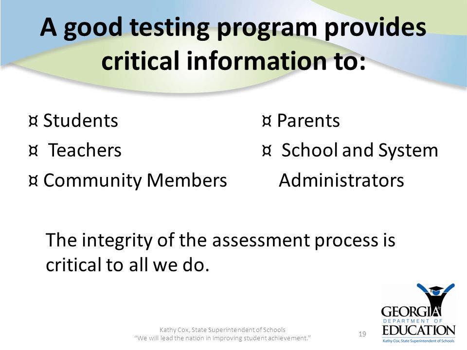 A good testing program provides critical information to:
