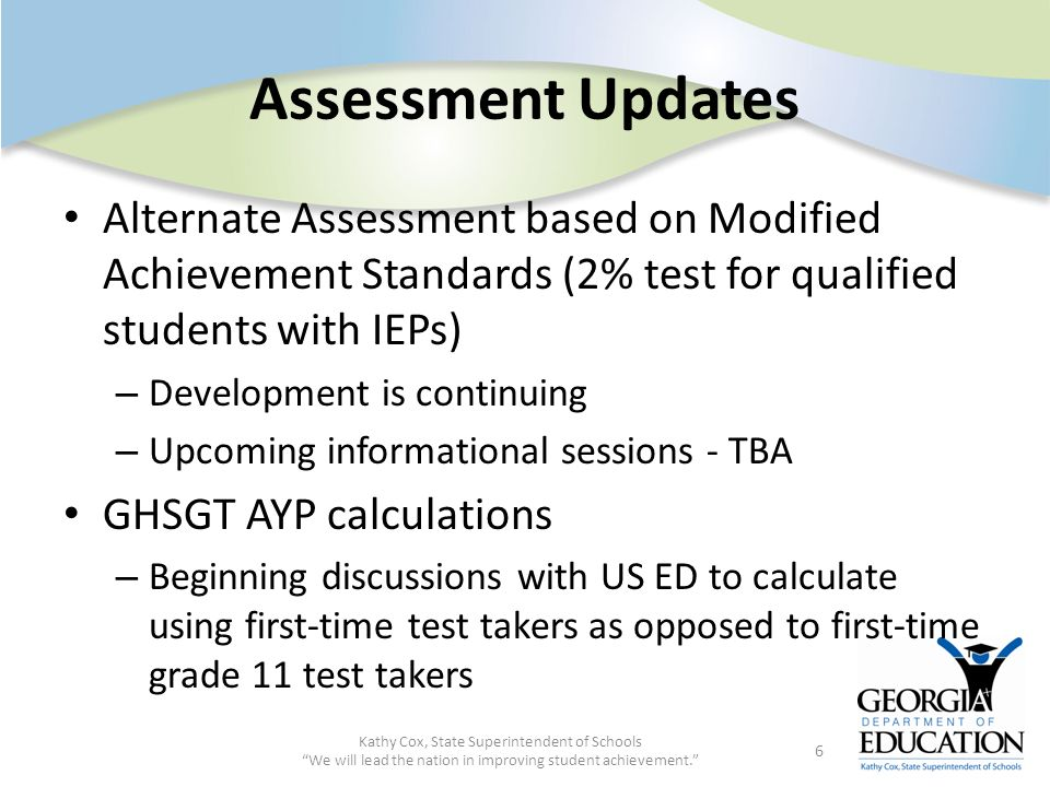 Assessment Updates Alternate Assessment based on Modified Achievement Standards (2% test for qualified students with IEPs)