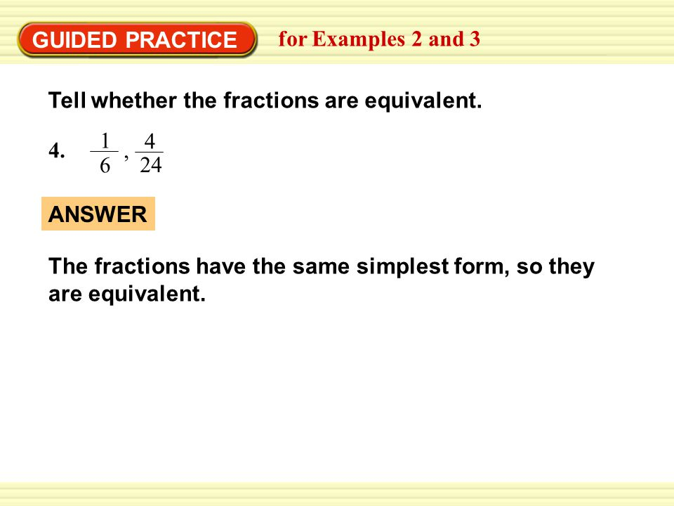 simplest form 6/24  EXAMPLE 8 Identifying Equivalent Fractions - ppt video ...
