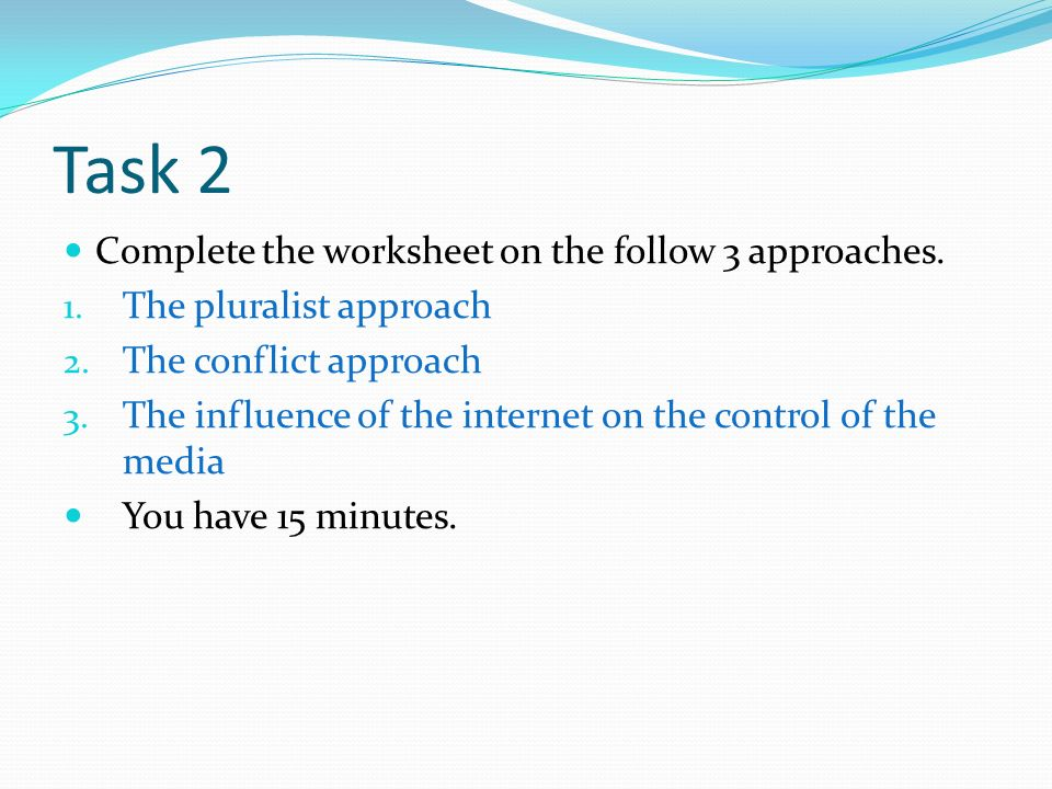Task 2 Complete the worksheet on the follow 3 approaches.