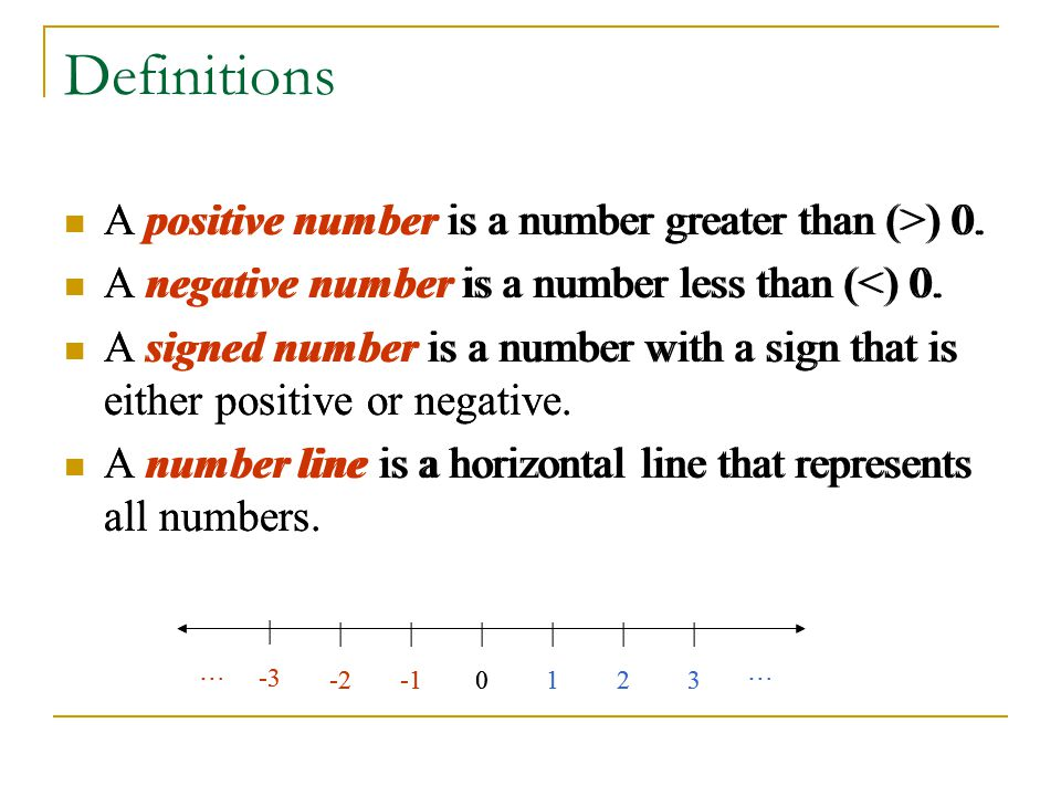 Definitions A positive number is a number greater than (>) 0.
