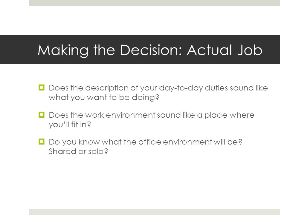 Making the Decision: Actual Job