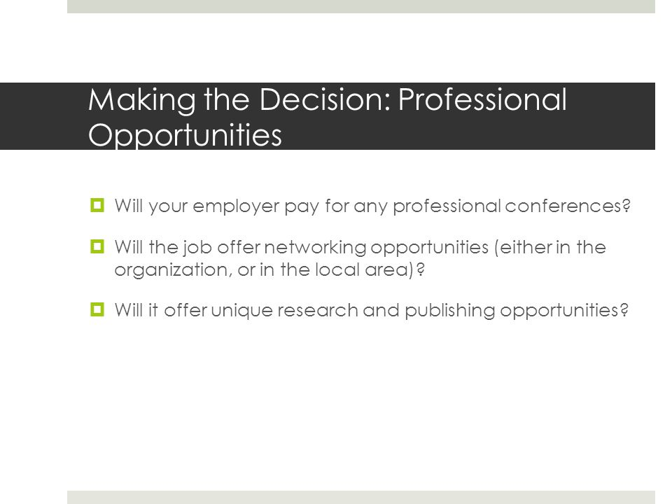 Making the Decision: Professional Opportunities