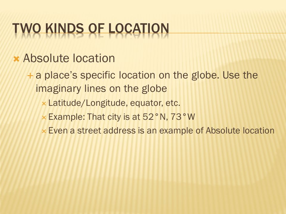 Two kinds of location Absolute location