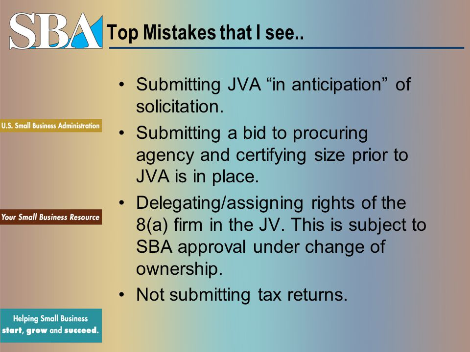 Top Mistakes that I see.. Submitting JVA in anticipation of solicitation.