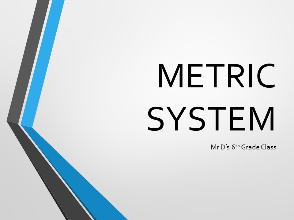 METRIC SYSTEM Mr D's 6th Grade Class. - ppt download