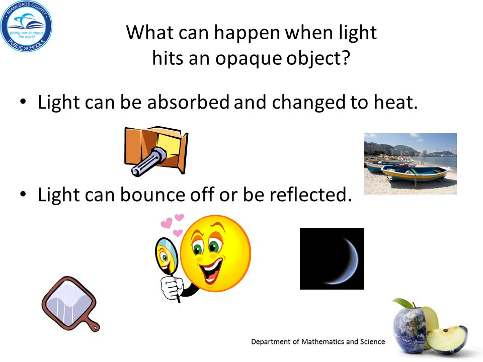 What can happen when light hits an opaque object