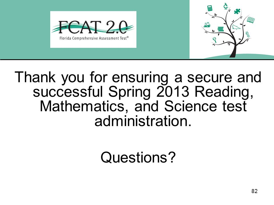 Thank you for ensuring a secure and successful Spring 2013 Reading, Mathematics, and Science test administration.