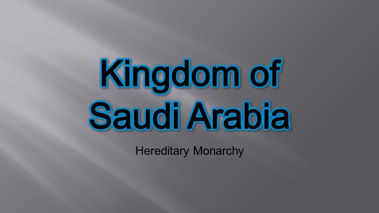 Kingdom of Saudi Arabia Hereditary Monarchy