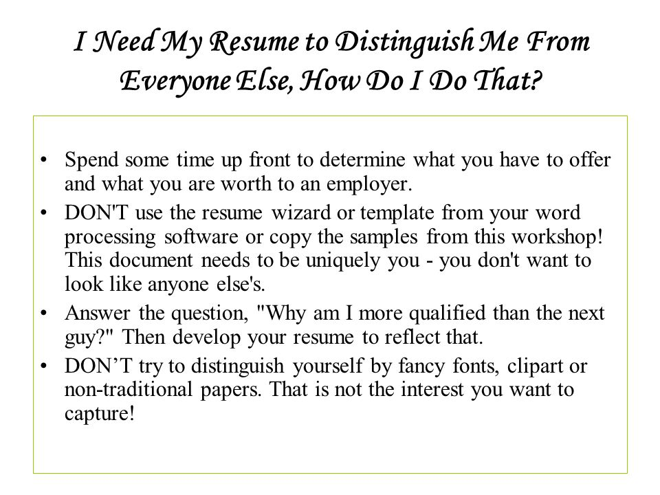 i need my resume to distinguish me from everyone else how do i do that