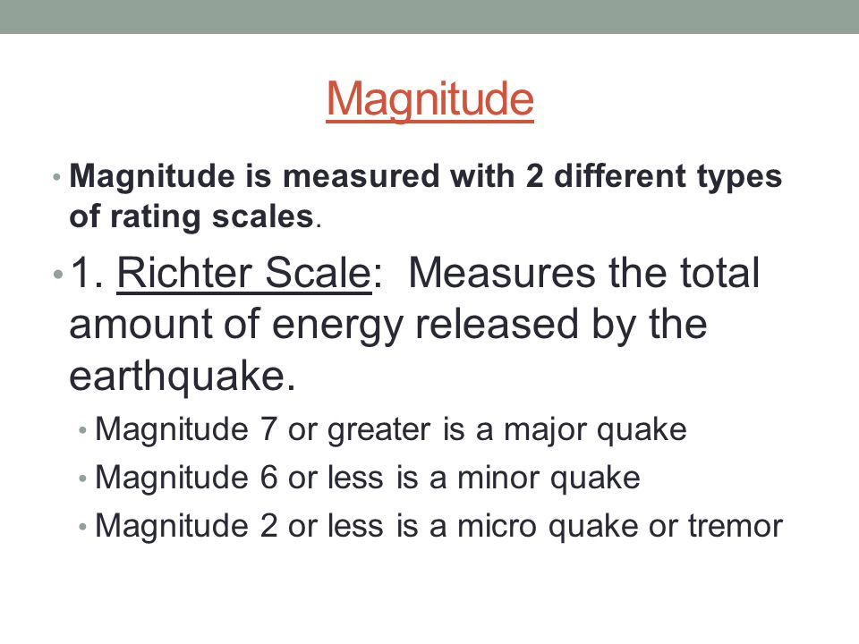Magnitude Magnitude is measured with 2 different types of rating scales.