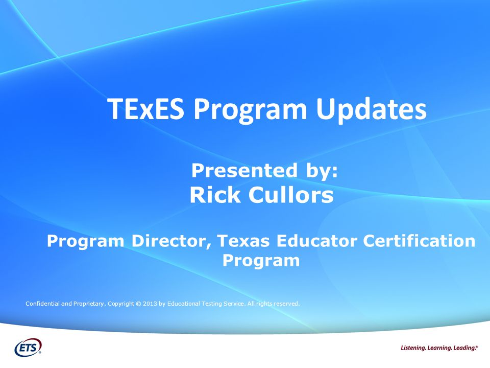 Texes Program Updates Presented By Rick Cullors Program Director