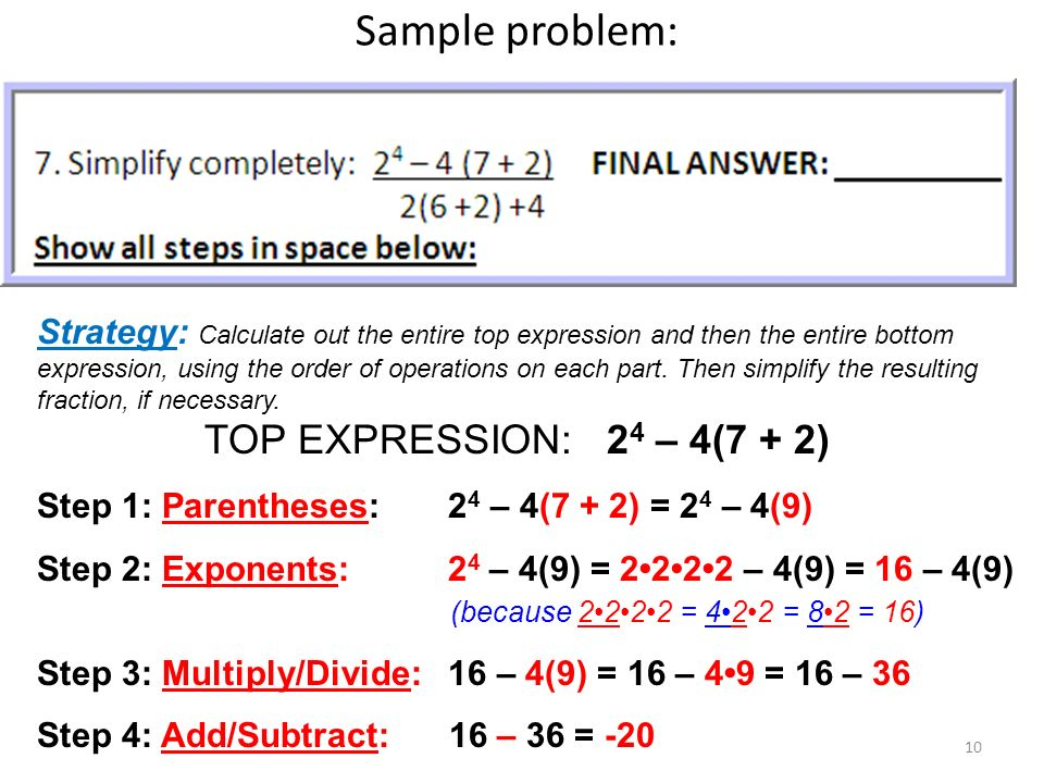 Sample problem: TOP EXPRESSION: 24 – 4(7 + 2)