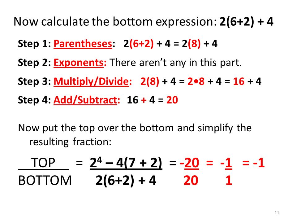 Now calculate the bottom expression: 2(6+2) + 4