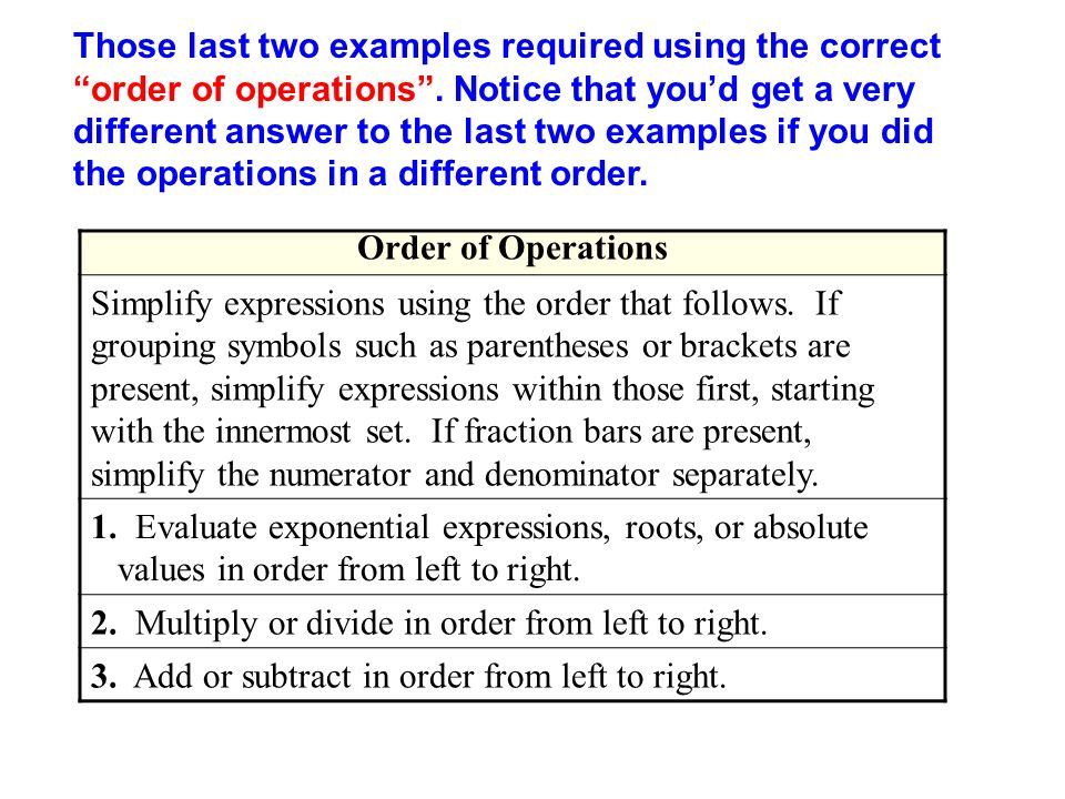 2. Multiply or divide in order from left to right.