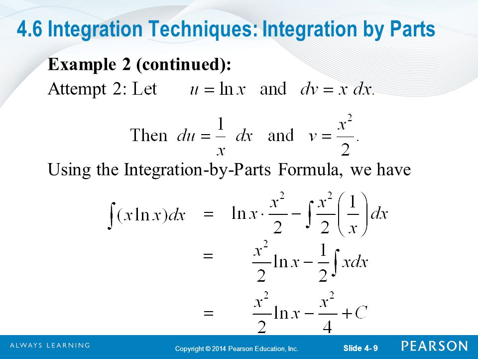 integration by parts Post by hye goo yoon on april 23, 2013 integration of [(3x^2)/7^3]e^-(x/7)^3 dx 0parts method but it was a never ending integration i have found a formula from the table of integrals, it still gave me unfinished integral.
