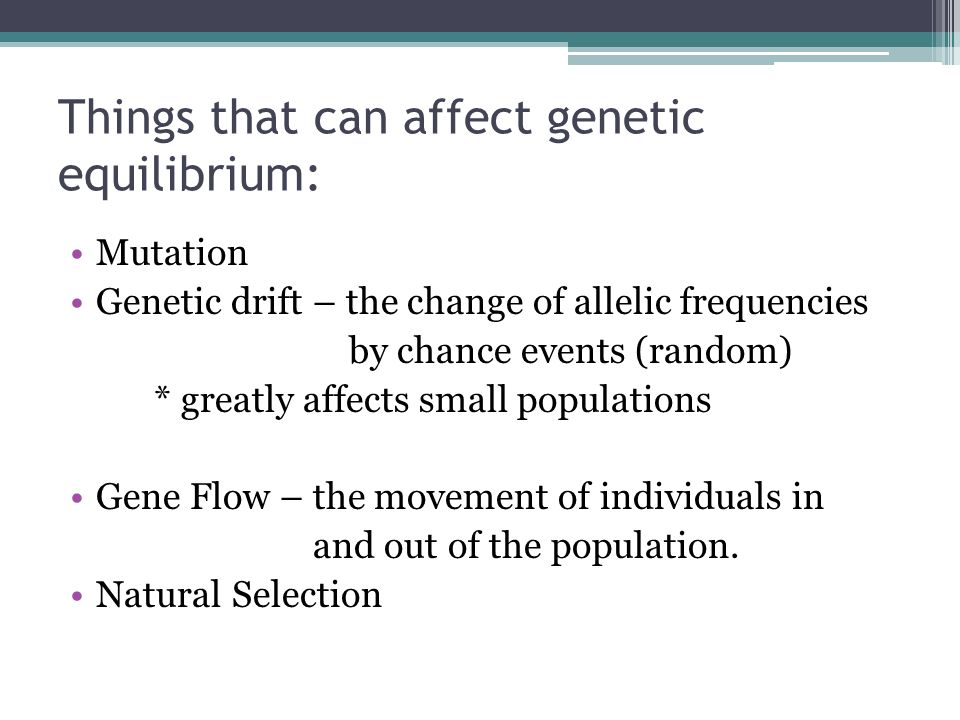 Things that can affect genetic equilibrium: