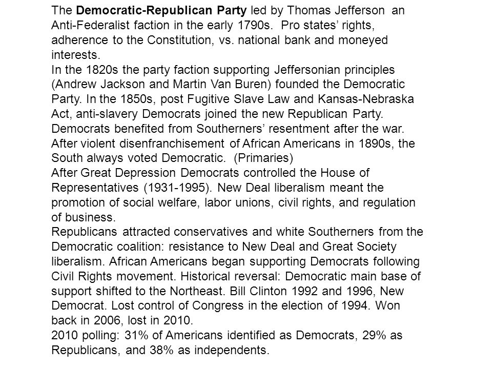 The Democratic-Republican Party led by Thomas Jefferson an Anti-Federalist faction in the early 1790s. Pro states' rights, adherence to the Constitution, vs. national bank and moneyed interests.