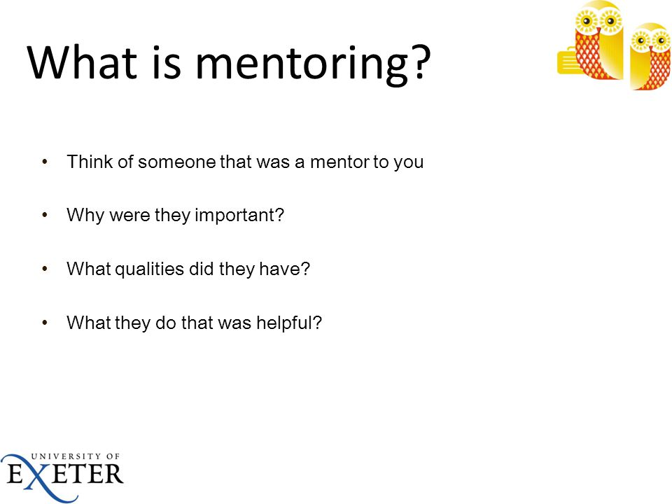 what is mentoring think of someone that was a mentor to you
