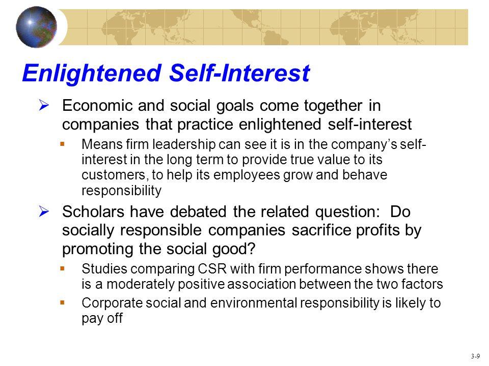 Think in enlightened self interest.
