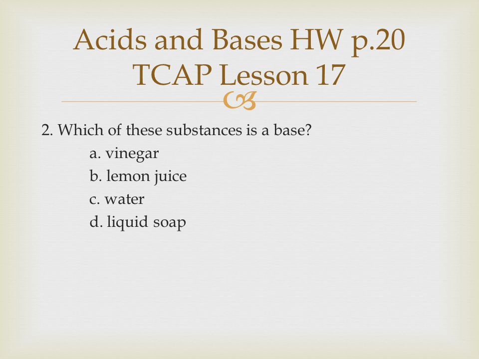 Acids and Bases HW p.20 TCAP Lesson 17