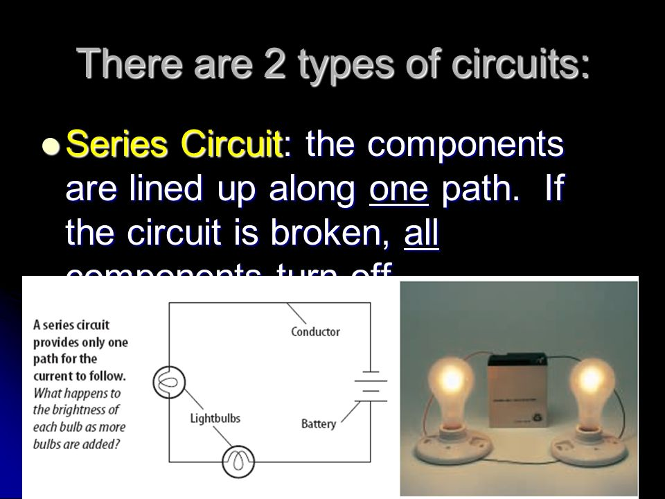 There are 2 types of circuits: