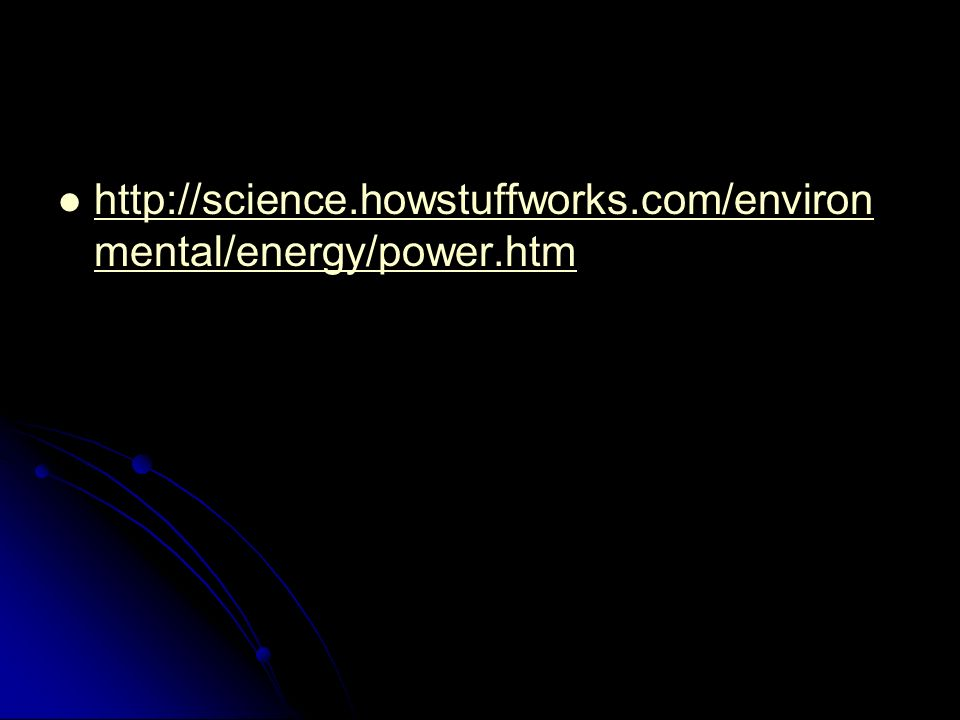 http://science.howstuffworks.com/environmental/energy/power.htm