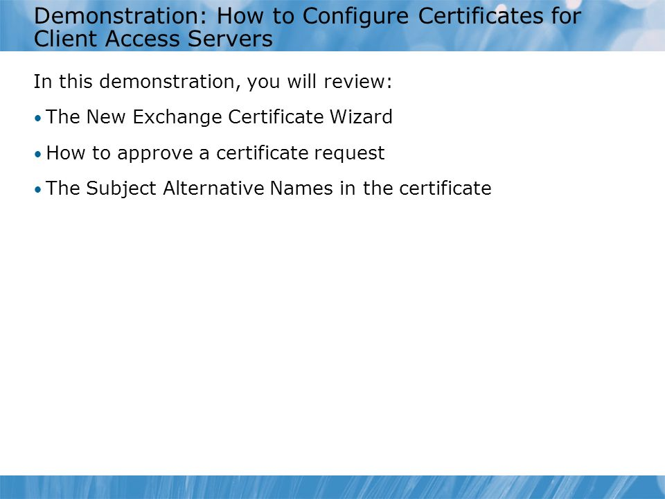 Demonstration: How to Configure Certificates for Client Access Servers