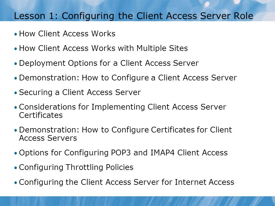 Lesson 1: Configuring the Client Access Server Role