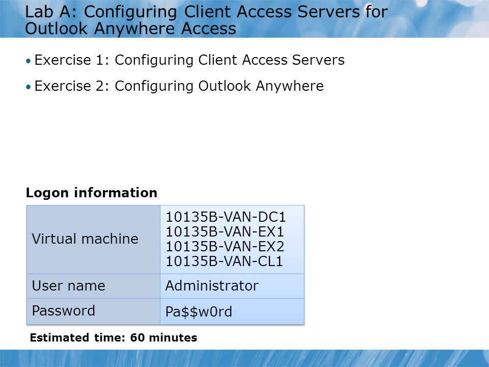 Lab A: Configuring Client Access Servers for Outlook Anywhere Access