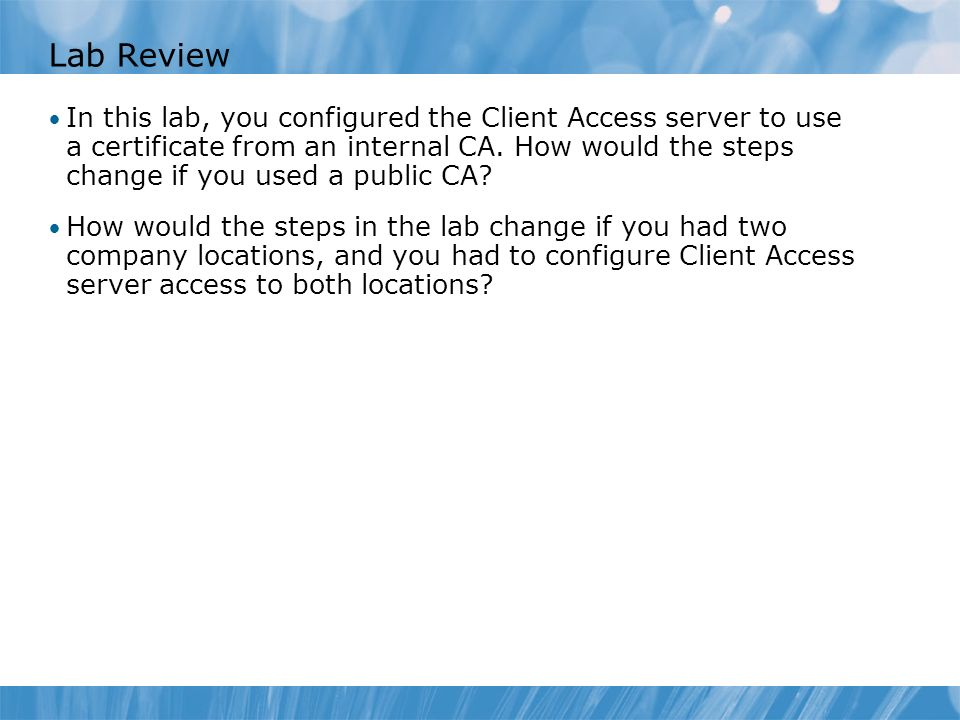 Course 10135B Lab Review. Module 4: Managing Client Access.