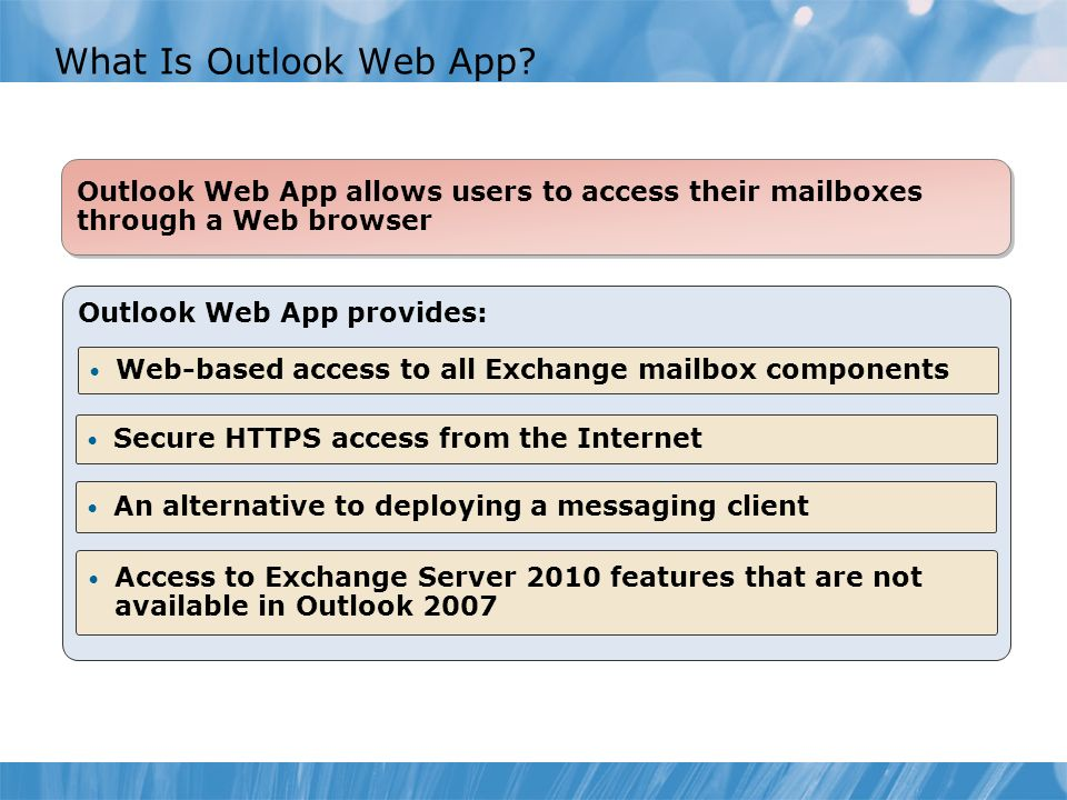 Course 10135B What Is Outlook Web App Module 4: Managing Client Access.