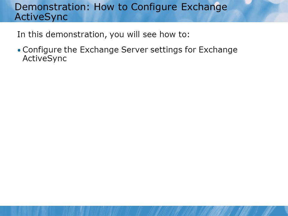 Demonstration: How to Configure Exchange ActiveSync