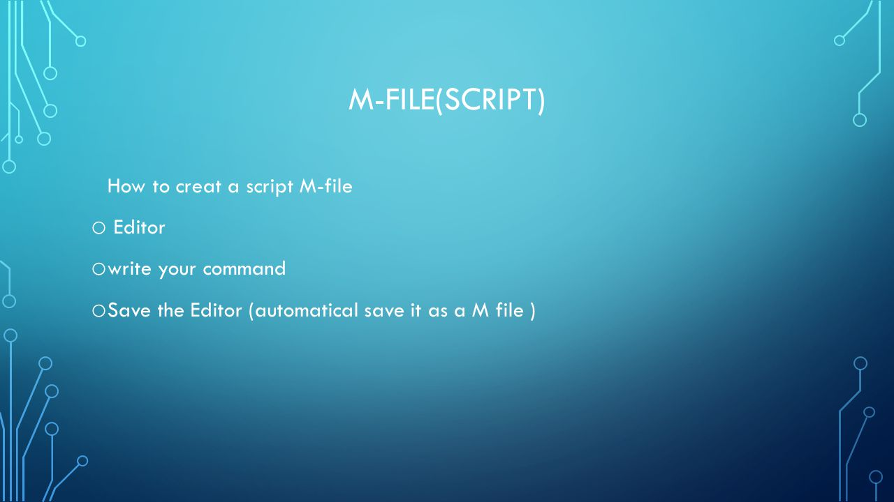 M-file(Script) How to creat a script M-file Editor write your command