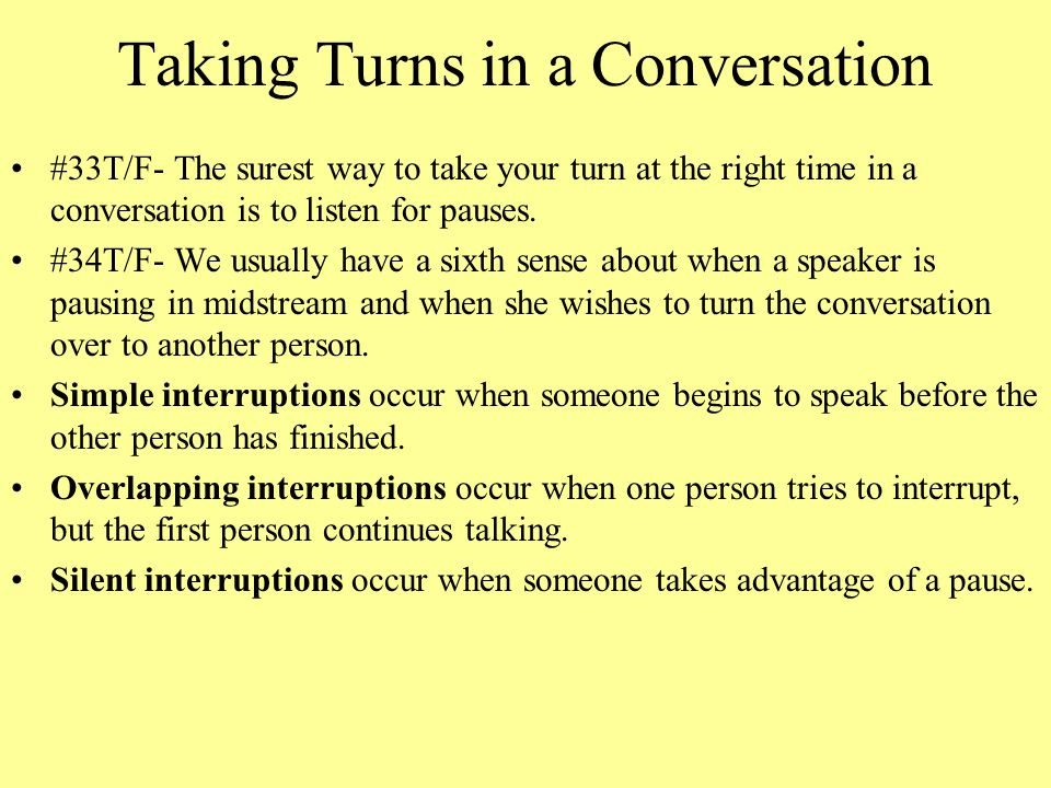 Taking Turns in a Conversation