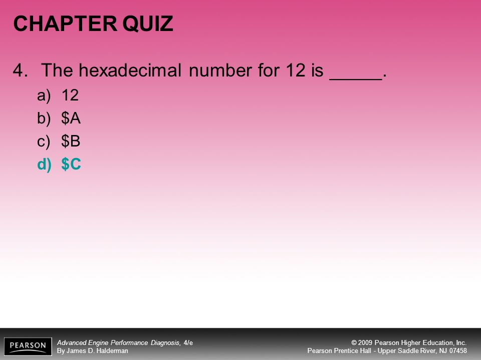 CHAPTER QUIZ 4. The hexadecimal number for 12 is _____. 12 $A $B $C