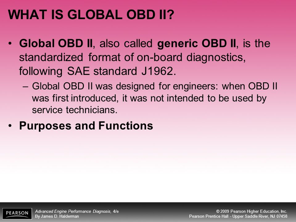 WHAT IS GLOBAL OBD II Global OBD II, also called generic OBD II, is the standardized format of on-board diagnostics, following SAE standard J1962.