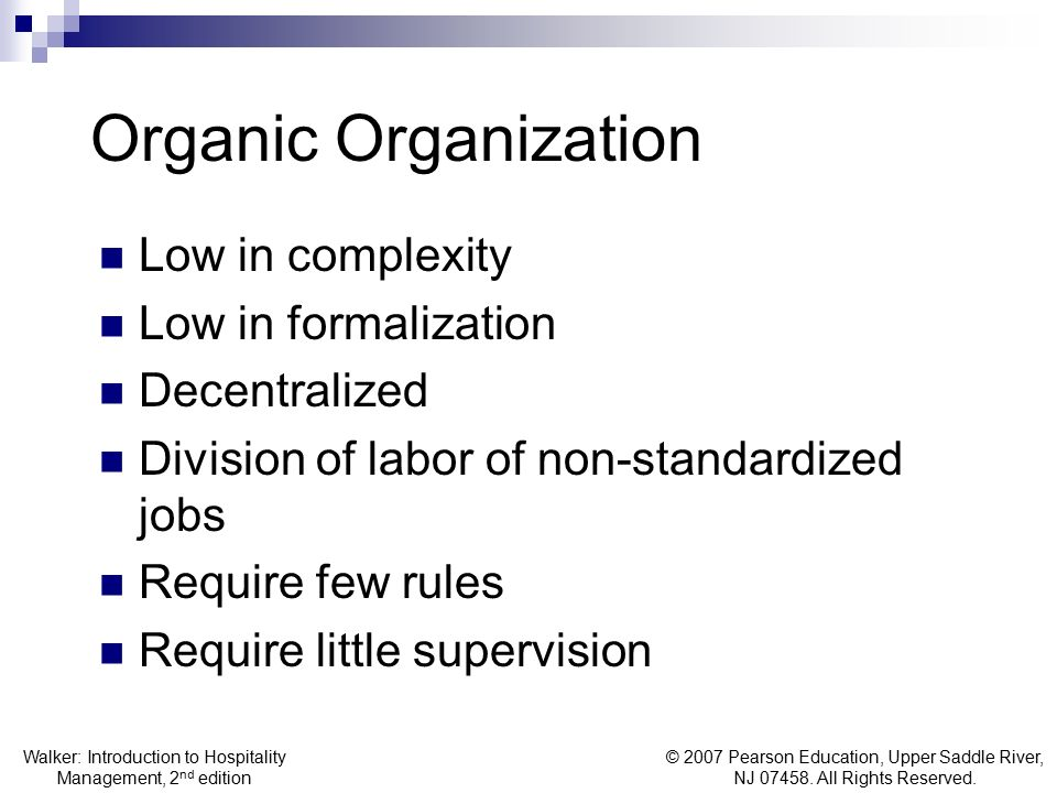Organic Organization Low in complexity Low in formalization