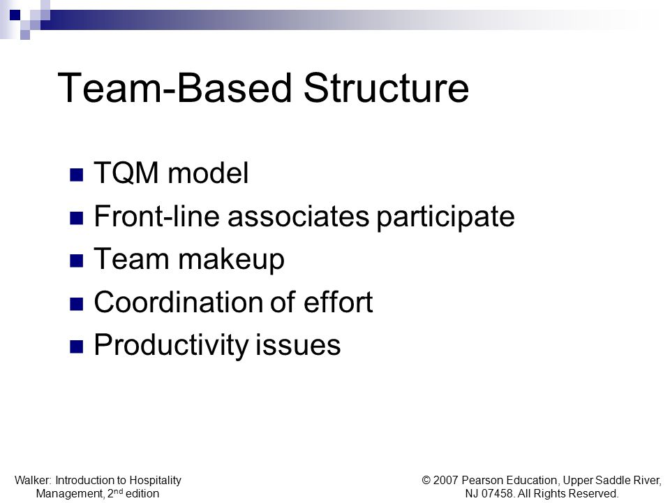 Team-Based Structure TQM model Front-line associates participate